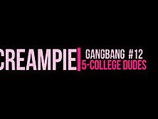 5-College Dudes Smash In A Creampie Gangbang New 9/11/16