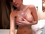 Hot Oily Webcam Brunette Goes Shows Off Her Nice Big Tits And Te