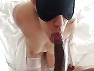 Blindfolded Amateur Sucking Down A Long Cock