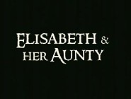 Elisabeth And Her Aunty
