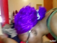 African Girl Gives Extreme Messy Deepthroat In All Positions