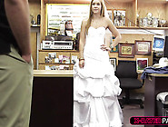 Shy Blonde Bride Wants To Sell Her Wedding Dress And Gets Fucked
