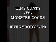 Tiny Cunts Vs Monster Cocks