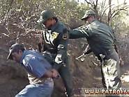 Cop Deepthroat Mexican Border Patrol Agent Has His Own Ways To F