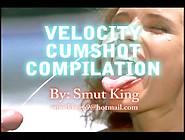 High Velocity Cumshot Compilation