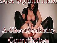 Mega Squirters!!! Compilation