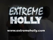 Extreme Holly Deep Throat