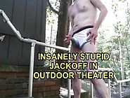 Stupid Public Risky Jackoff At Outdoor Theater