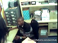 Nigga Fucking Girl At Work Caught On Cam