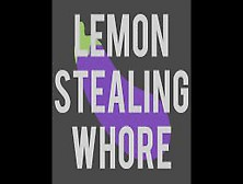 Lemon Stealing Whore - Wha The Dicks Podcast Episode 1
