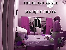 The Blond Angel - Madre E Figlia. Avi